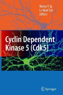 Cyclin Dependent Kinase 5 (Cdk5) By Ip, Nancy Yuk-yu (EDT)/ Tsai, Li-huei (EDT)
